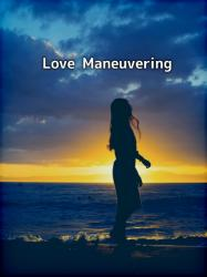 【短】Love Maneuvering