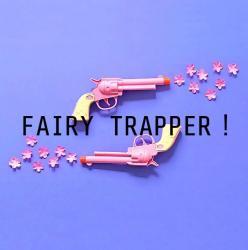 FAIRY TRAPPER!